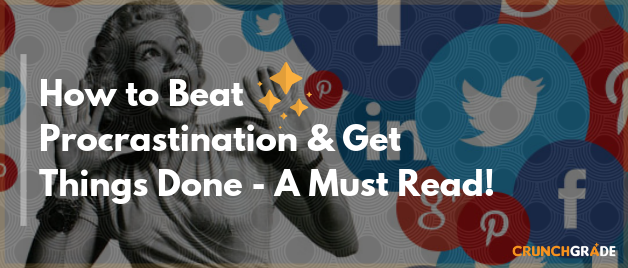 beat-procrastination-guide-crunch-grade-2019