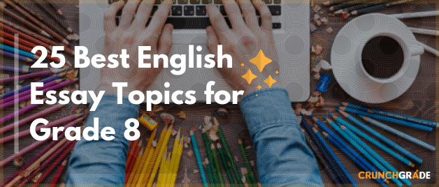 best english essay topics for grade  students  study tips