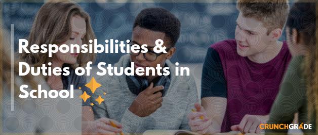 responsibilities-students-duties-crunch-grade