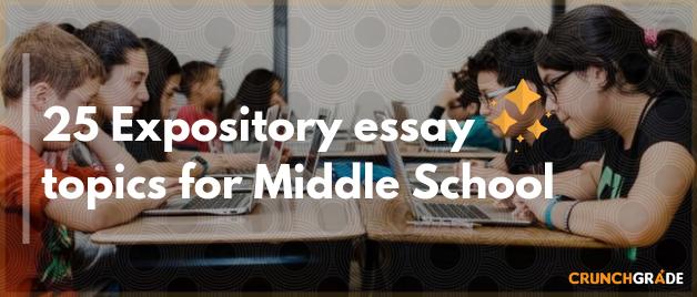 expository-essay-topics-middle-school-crunchgrade